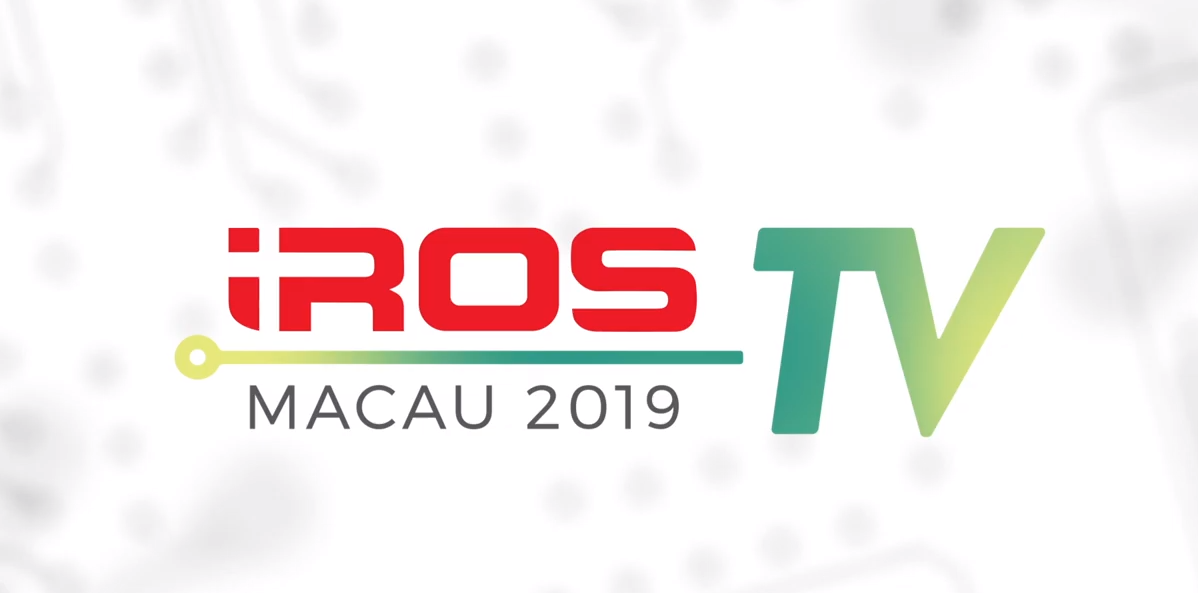 IROS TV launched at IROS 2019 in Macau!